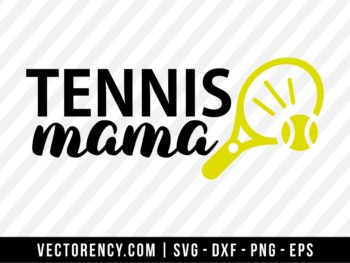 Tennis Mama SVG