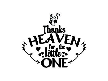 Thank Heaven For The Little One SVG File For Crafting