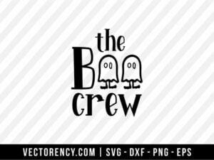 The Boo Crew SVG Digital File
