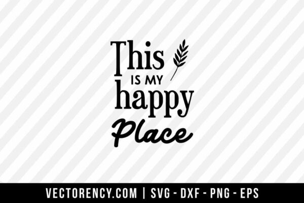 This Is My Happy Place SVG File