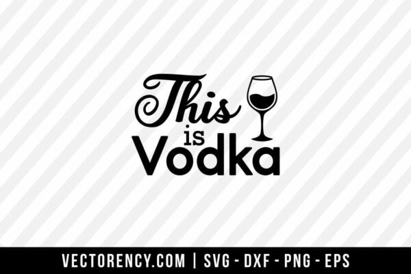 This Is Vodka SVG File