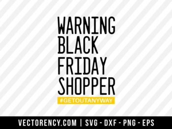 Warning Black Friday Shopper SVG