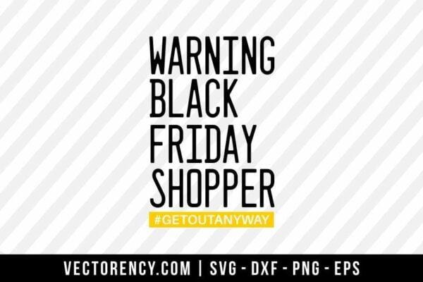 Warning Black Friday Shopper SVG