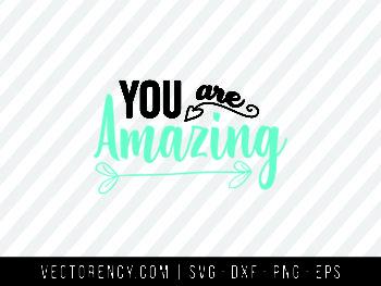 You Are Amazing SVG File Design