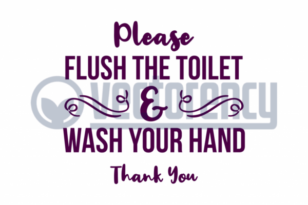 Please Flush The Toilet and Wash Your Hand Thank You