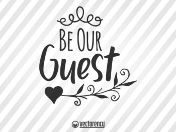 Welcome Sign SVG // Be Our Guest