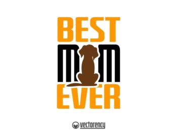 Best Mom Dog Ever