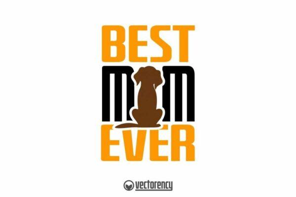 Best Mom Dog Ever