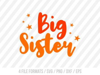 Big Sister SVG PNG Printable Vector EPS