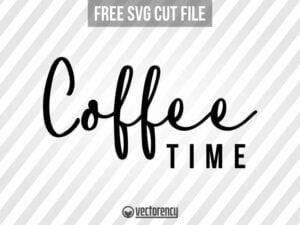 Coffee Time SVG Cut File