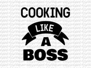 Cooking Like A Boss SVG Cut File DXF PNG Vector