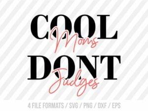 Cool Moms Don't Judge