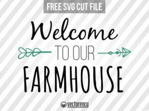 Welcome To Our Farmhouse Sign Cut File