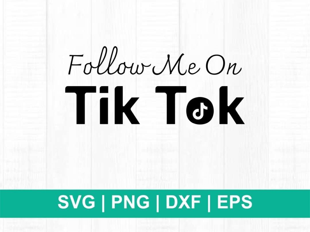 Follow Me On Tiktok Svg Cut File Vectorency