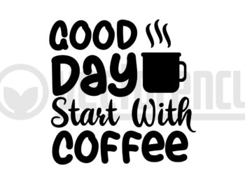 Good day start with coffee svg cut file