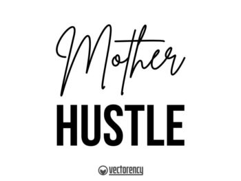 Mother Hustle