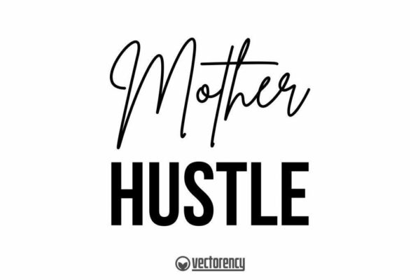 Mother Hustle