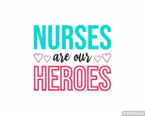 Nurses Are Our Heroes
