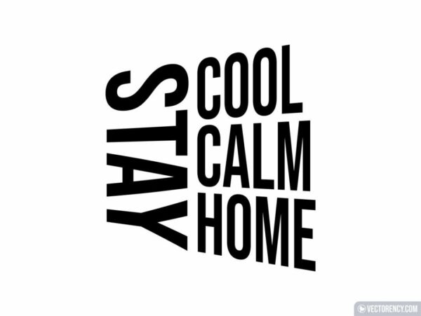 Stay Cool Stay Calm Stay Home