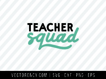 Teacher Squad SVG Cut Files For Cricut