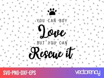 dog rescue svg you can buy love but you can rescue it