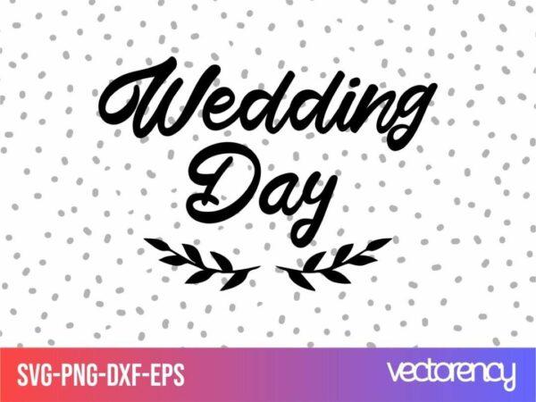 wedding day svg cut file