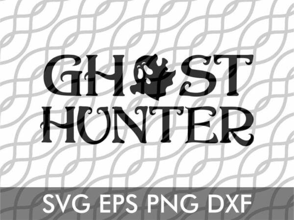 ghost hunter cut file svg cut file design