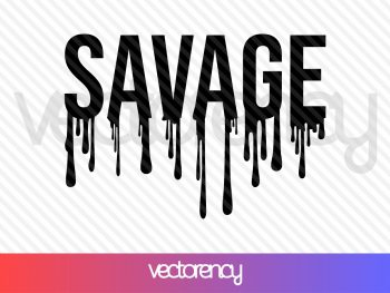 savage drip svg cut file