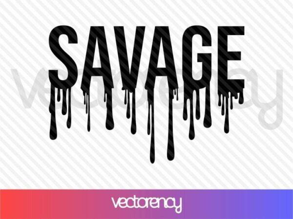 savage drip svg cut file