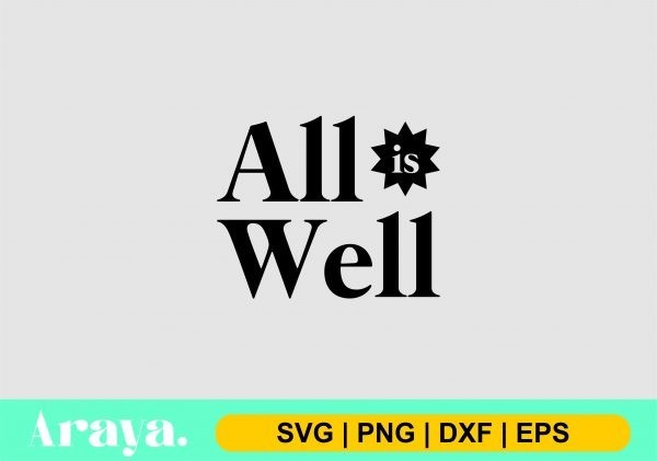 all is well quote scaled Vectorency All Is Well Quote SVG Cut File