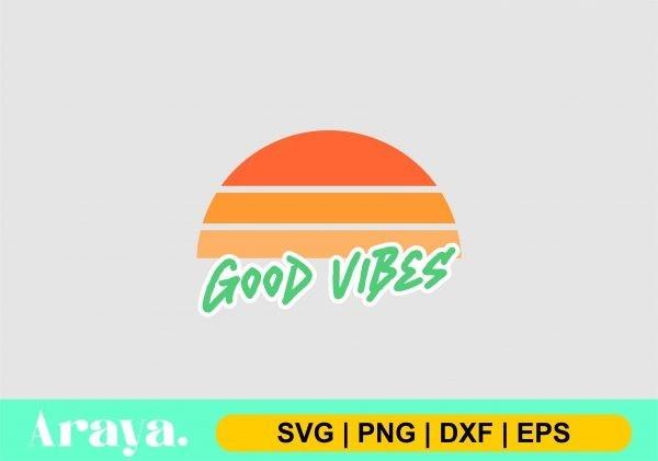 good vibes horizon sunrise svg scaled Vectorency Good Vibes Horizon Sunrise SVG