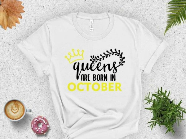queens are born in october svg birthday
