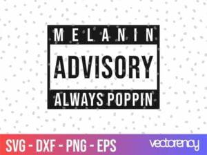 FREE SVG Melanin Advisory Always Poppin SVG cricut