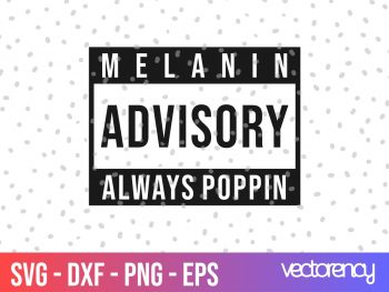 FREE SVG Melanin Advisory Always Poppin SVG cricut