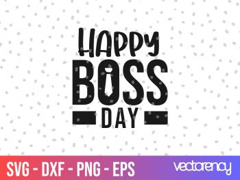 happy boss day svg cut file vector