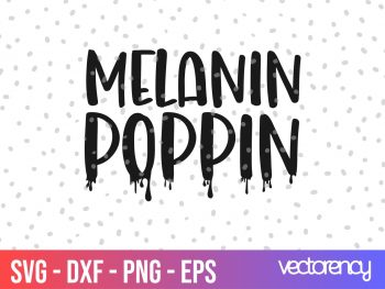 melanin poppin svg cut file