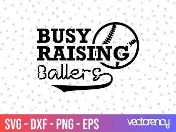 Busy Raising Ballers Baseball SVG