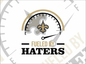 Fueled By Haters New Orleans Saints SVG Cricut File