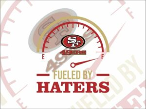 Fueled By Haters San Francisco 49ers SVG Cricut Vector File