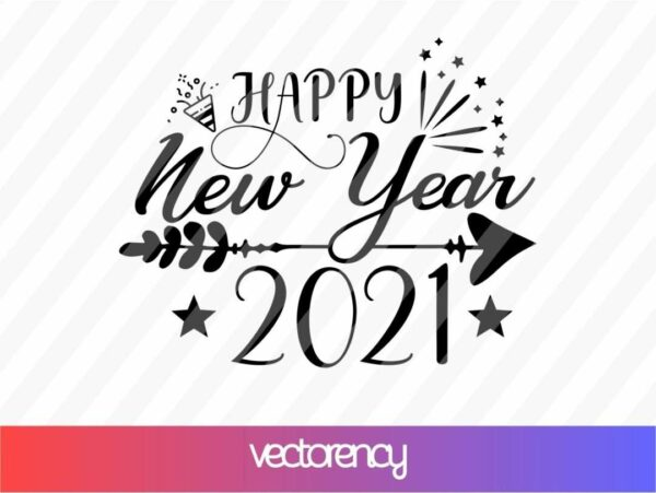 Happy New Year 2021 Cricut Vector File