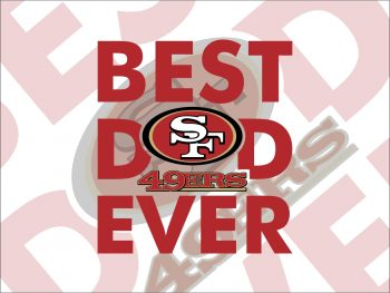 San Francisco 49ers best dad ever svg cricut file