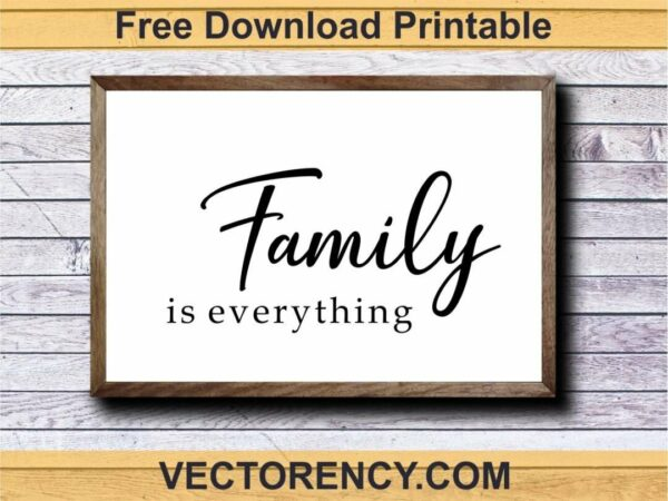 free download printable wall art family is everything
