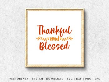 thankful and blessed svg cut file
