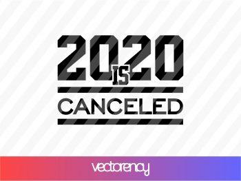 2020 is canceled svg cricut file vector