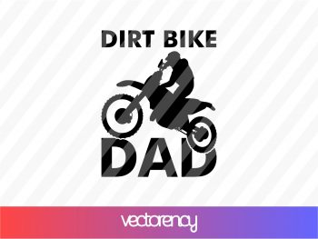 Dirt Bike Dad SVG Cricut File