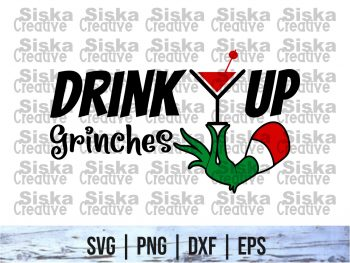 Drink Up Grinches svg cricut file vector
