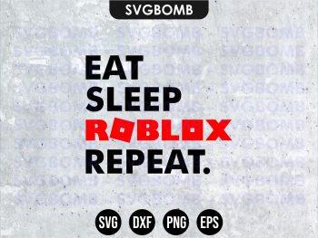 Eat Sleep Roblox Repeat svg cricut file
