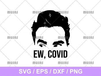 Ew, Covid David Rose SVG Cricut File Vector