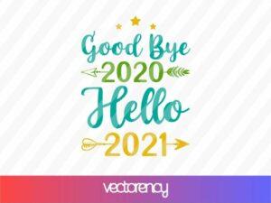Good Bye 2020 Hello 2021 SVG T-shirt Design Cut File