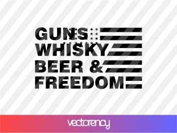 Gun Whisky Beer and Freedom SVG Cricut File Vector